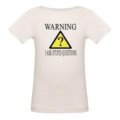 WARNING, I ask stupid questio Organic Baby T-Shirt