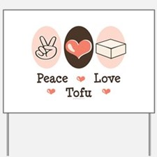 Peace Love Tofu Yard Sign