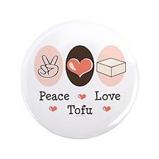 "Peace Love Tofu 3.5"" Button"