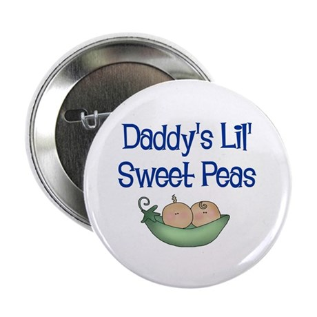 """Daddy's Lil' Sweet Peas 2.25"""" Button"""