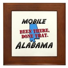 mobile alabama - been there, done that Framed Tile