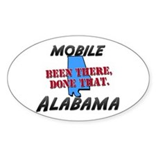 mobile alabama - been there, done that Decal
