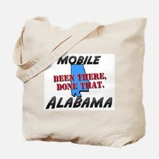 mobile alabama - been there, done that Tote Bag