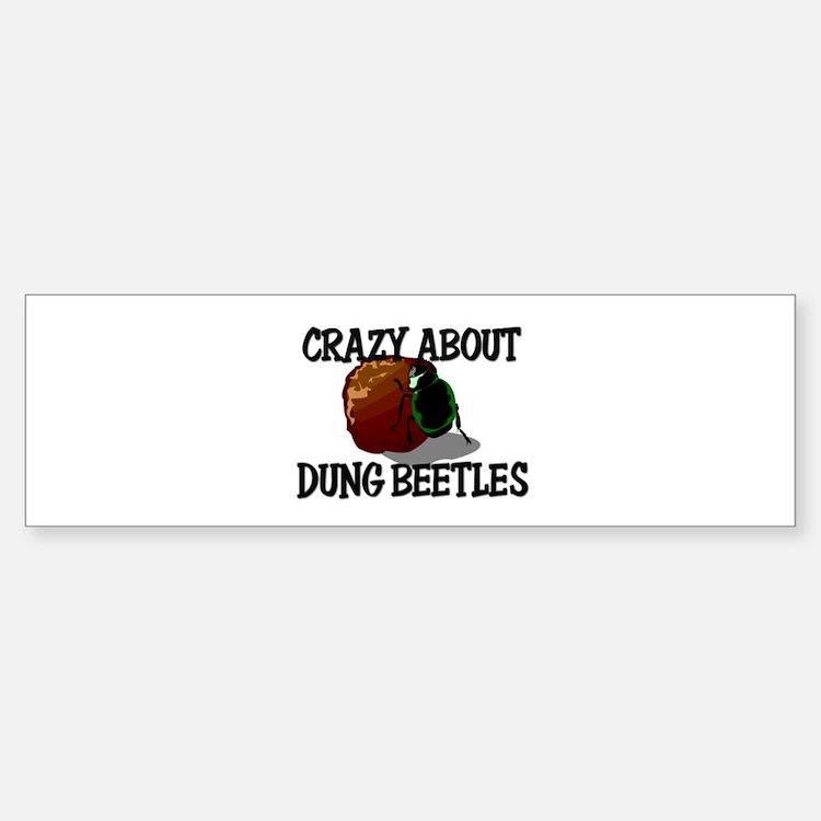 Crazy About Dung Beetles Bumper Bumper Bumper Sticker