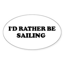 Rather be Sailing Oval Decal