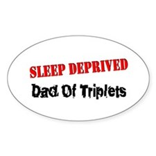 Sleep Deprived Dad Triplets Oval Decal
