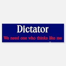 Dictator Bumper Bumper Bumper Sticker