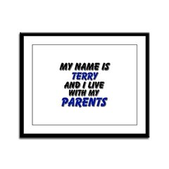 my name is terry and I live with my parents Framed