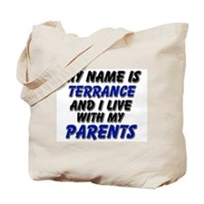 my name is terrance and I live with my parents Tot