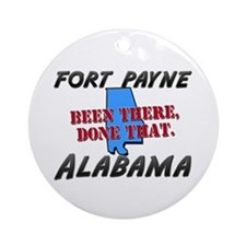 fort payne alabama - been there, done that Ornamen
