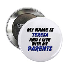 my name is teresa and I live with my parents 2.25