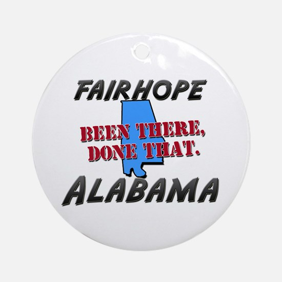 fairhope alabama - been there, done that Ornament