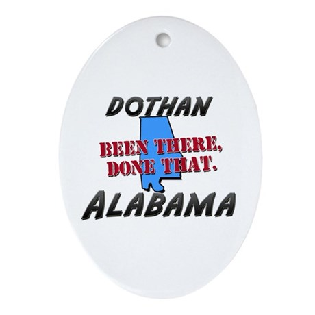 dothan alabama - been there, done that Ornament (O