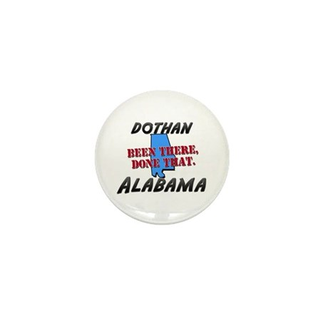 dothan alabama - been there, done that Mini Button