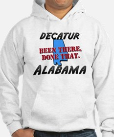 decatur alabama - been there, done that Hoodie
