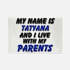 my name is tatyana and I live with my parents Rect