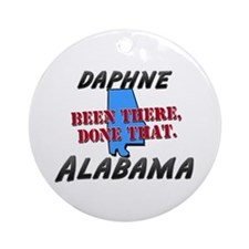 daphne alabama - been there, done that Ornament (R