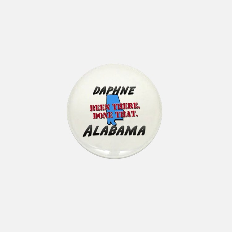 daphne alabama - been there, done that Mini Button