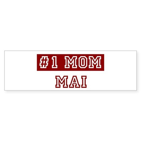 Mai #1 Mom Bumper Sticker