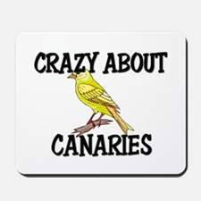 Crazy About Canaries Mousepad
