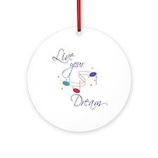 Live Your Dream Ornament (Round)
