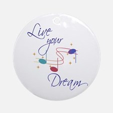 Live Your Dream Ornament (Round)