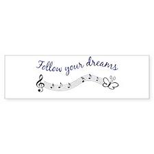Follow Your Dreams Bumper Bumper Sticker