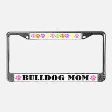 Bulldog Mom Dog License Plate Frame