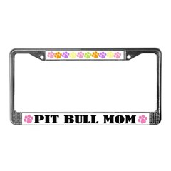 Pit Bull Mom License Plate Frame