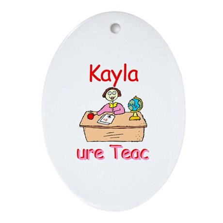 Kayla - Future Teacher Oval Ornament