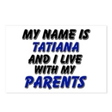 my name is tatiana and I live with my parents Post