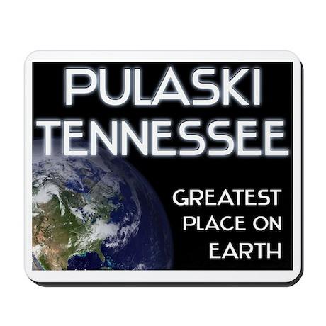 pulaski tennessee - greatest place on earth Mousep
