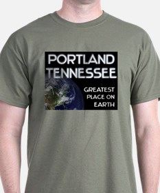portland tennessee - greatest place on earth T-Shirt