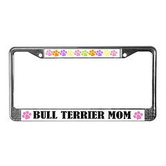 Bull Terrier Mom Pet License Plate Frame