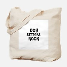 DOG SITTERS ROCK Tote Bag