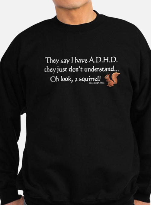 ADHD Squirrel Sweatshirt