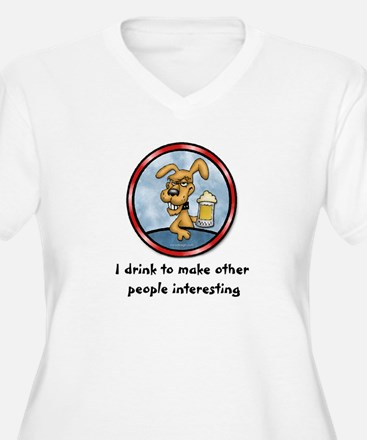 I drink to make.. T-Shirt
