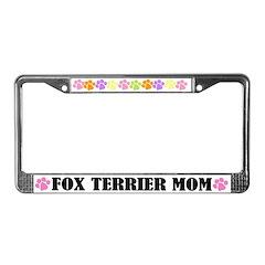 Fox Terrier Mom Pet License Plate Frame