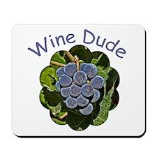 Wine Dude Grapes - Mousepad