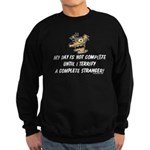 Terrify a complete stranger.. Sweatshirt (dark)