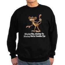 Monkey See... Sweatshirt