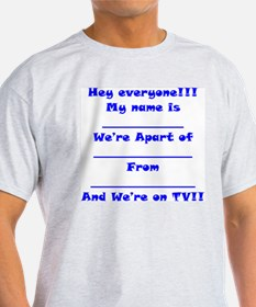We're On TV!! T-Shirt
