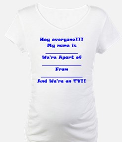 We're On TV!! Shirt