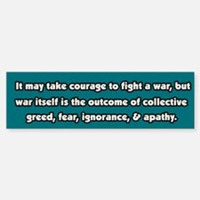 War is Collective Greed Peace Bumper Bumper Bumper Sticker