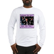 """""""Government Gone Wild"""" Long Sleeve T-Shirt"""