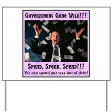 """Government Gone Wild"" Yard Sign"