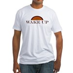 wake up Fitted T-Shirt