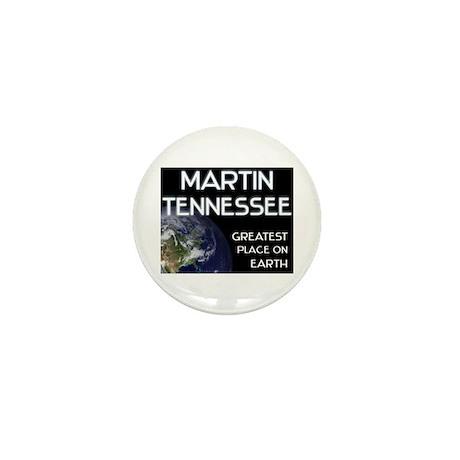 martin tennessee - greatest place on earth Mini Bu