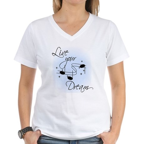 Live Your Dream Women's V-Neck T-Shirt