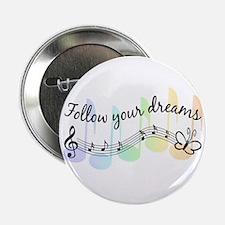"""Follow Your Dreams 2.25"""" Button"""